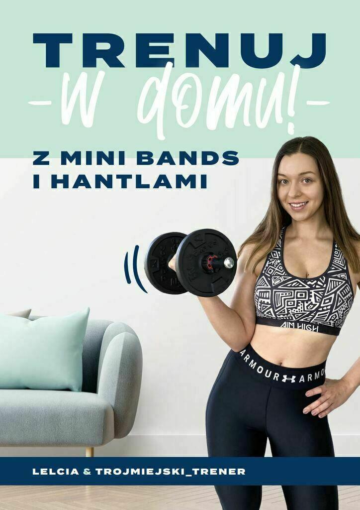 TRENUJ w domu! Z mini bands i hantlami (e-book)